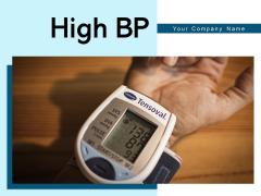 High BP Equipment Blood Pressure Ppt PowerPoint Presentation Complete Deck