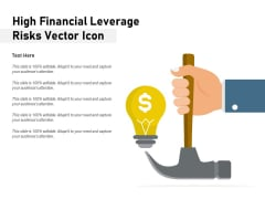 High Financial Leverage Risks Vector Icon Ppt PowerPoint Presentation Layouts Backgrounds PDF