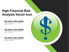 High Financial Risk Analysis Vector Icon Ppt PowerPoint Presentation File Infographics PDF