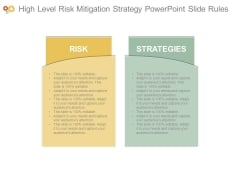High Level Risk Mitigation Strategy Powerpoint Slide Rules