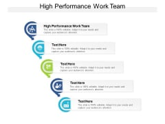 High Performance Work Team Ppt PowerPoint Presentation File Formats Cpb