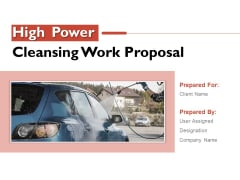 High Power Cleansing Work Proposal Ppt PowerPoint Presentation Complete Deck With Slides