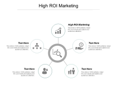 High Roi Marketing Ppt PowerPoint Presentation Infographics Designs Download Cpb