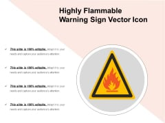 Highly Flammable Warning Sign Vector Icon Ppt PowerPoint Presentation Icon Deck PDF