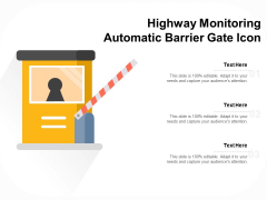 Highway Monitoring Automatic Barrier Gate Icon Ppt PowerPoint Presentation File Deck PDF