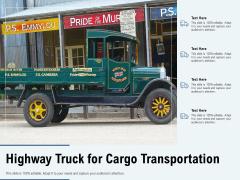 Highway Truck For Cargo Transportation Ppt PowerPoint Presentation Summary Mockup