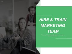 Hire And Train Marketing Team Ppt PowerPoint Presentation Ideas Design Inspiration