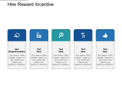 Hire Reward Incentive Ppt PowerPoint Presentation Inspiration Themes Cpb