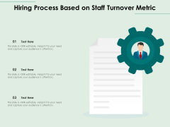 Hiring Process Based On Staff Turnover Metric Ppt PowerPoint Presentation Styles Deck PDF
