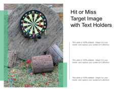 Hit Or Miss Target Image With Text Holders Ppt Powerpoint Presentation Ideas Objects