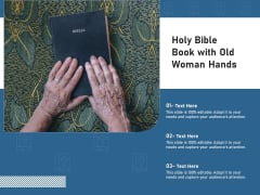 Holy Bible Book With Old Woman Hands Ppt PowerPoint Presentation File Inspiration PDF