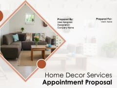 Home Decor Services Appointment Proposal Ppt PowerPoint Presentation Complete Deck With Slides