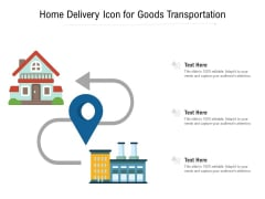 Home Delivery Icon For Goods Transportation Ppt PowerPoint Presentation Gallery Example PDF