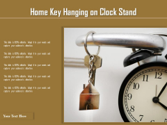 Home Key Hanging On Clock Stand Ppt PowerPoint Presentation File Graphics Template PDF