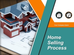 Home Selling Process Ppt PowerPoint Presentation Complete Deck With Slides