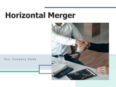 Horizontal Merger Integration Financials Ppt PowerPoint Presentation Complete Deck