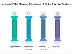 Horizontal Pillar Showing Advantages Of Digital Payment Systems Ppt PowerPoint Presentation Gallery Ideas PDF