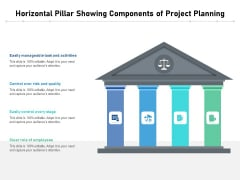 Horizontal Pillar Showing Components Of Project Planning Ppt PowerPoint Presentation Outline Clipart Images PDF