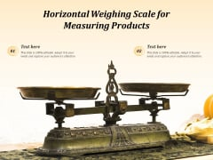 Horizontal Weighing Scale For Measuring Products Ppt PowerPoint Presentation Summary Mockup PDF