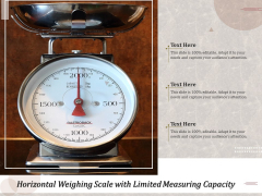 Horizontal Weighing Scale With Limited Measuring Capacity Ppt PowerPoint Presentation Show Gridlines PDF