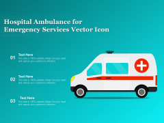 Hospital Ambulance For Emergency Services Vector Icon Ppt PowerPoint Presentation Model Shapes PDF