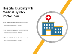 Hospital Building With Medical Symbol Vector Icon Ppt PowerPoint Presentation Professional Graphics Download PDF