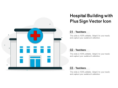 Hospital Building With Plus Sign Vector Icon Ppt PowerPoint Presentation Model PDF