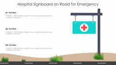 Hospital Signboard On Road For Emergency Ppt PowerPoint Presentation Gallery Templates PDF