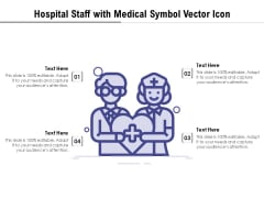Hospital Staff With Medical Symbol Vector Icon Ppt PowerPoint Presentation Inspiration Format PDF