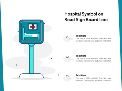 Hospital Symbol On Road Sign Board Icon Ppt PowerPoint Presentation Gallery Deck PDF