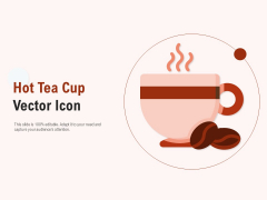 Hot Tea Cup Vector Icon Ppt PowerPoint Presentation Slides Samples