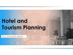 Hotel And Tourism Planning Ppt PowerPoint Presentation Complete Deck With Slides
