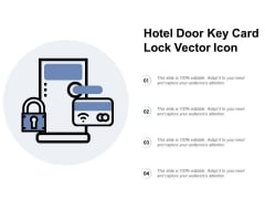 Hotel Door Key Card Lock Vector Icon Ppt PowerPoint Presentation Inspiration File Formats