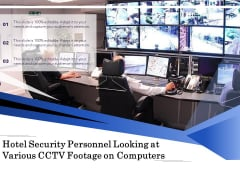 Hotel Security Personnel Looking At Various CCTV Footage On Computers Ppt PowerPoint Presentation File Visual Aids PDF