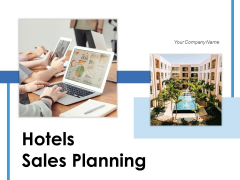 Hotels Sales Planning Customer Operations Ppt PowerPoint Presentation Complete Deck