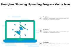 Hourglass Showing Uploading Progress Vector Icon Ppt PowerPoint Presentation Icon Show PDF