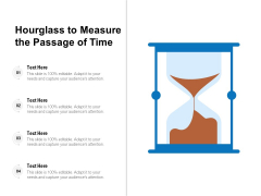 Hourglass To Measure The Passage Of Time Ppt PowerPoint Presentation Icon Model PDF