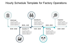 Hourly Schedule Template For Factory Operations Ppt PowerPoint Presentation Background Images