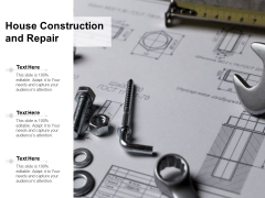 House Construction And Repair Ppt PowerPoint Presentation Infographics Elements
