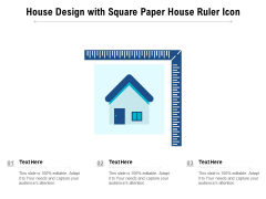 House Design With Square Paper House Ruler Icon Ppt PowerPoint Presentation Slides Infographics PDF