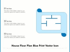 House Floor Plan Blue Print Vector Icon Ppt PowerPoint Presentation Gallery Rules PDF