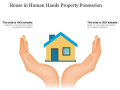 House In Human Hands Property Possession Ppt PowerPoint Presentation Portfolio