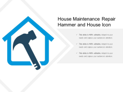 House Maintenance Repair Hammer And House Icon Ppt PowerPoint Presentation Slides Template PDF