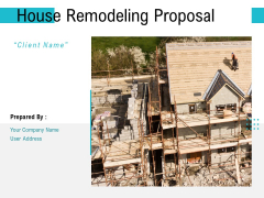 House Remodeling Proposal Ppt PowerPoint Presentation Complete Deck With Slides