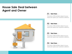 House Sale Deal Between Agent And Owner Ppt PowerPoint Presentation File Infographics PDF