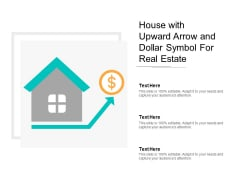 House With Upward Arrow And Dollar Symbol For Real Estate Ppt Powerpoint Presentation Icon Deck