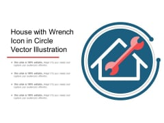 House With Wrench Icon In Circle Vector Illustration Ppt PowerPoint Presentation Infographic Template Background PDF