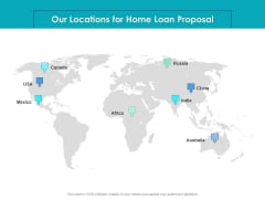 Housing Mortgage Our Locations For Home Loan Proposal Ppt File Format PDF