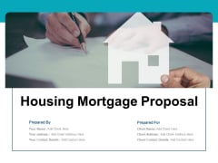 Housing Mortgage Proposal Ppt PowerPoint Presentation Complete Deck With Slides