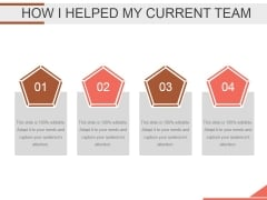 How I Helped My Current Team Ppt PowerPoint Presentation Topics